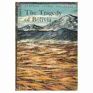 The tragedy Of Bolivia, alberto ostria gutierrez
