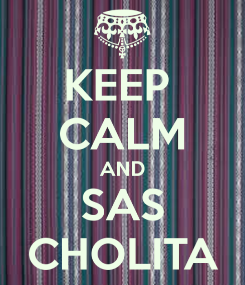 keep-calm-and-sas-cholita.png